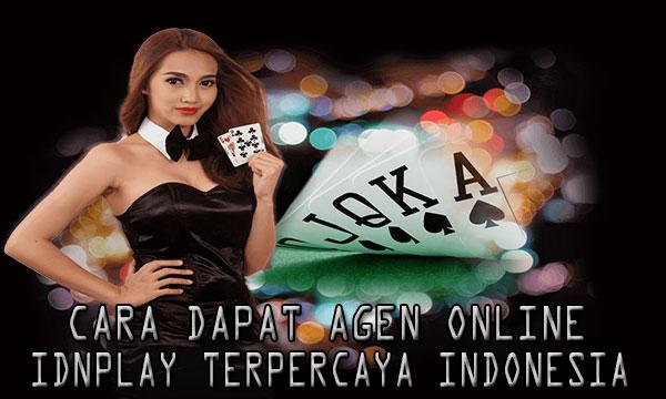 Cara-Dapat-Agen-IDNPLAY-Indonesia-Terpercaya